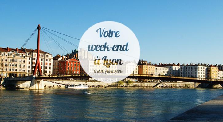 Nos coups de cœur du week-end à Lyon (9-10 avril)