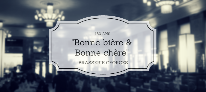 Brasserie Georges fête ses 180 ans durant 180 jours !