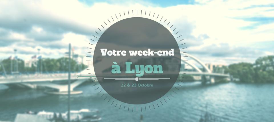 Nos coups de cœur du week-end à Lyon (22-23 octobre)