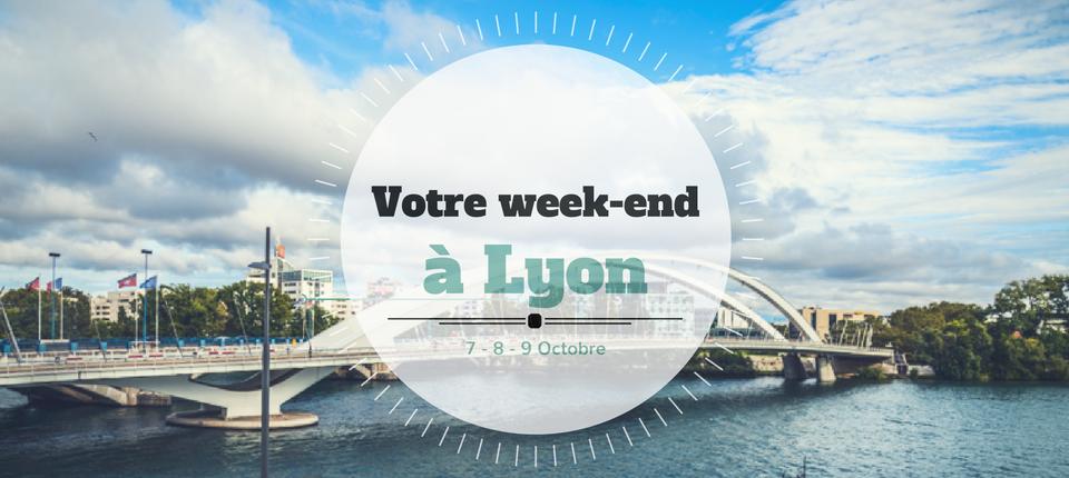 Coups de cœur du week-end à Lyon (7, 8 & 9 octobre)