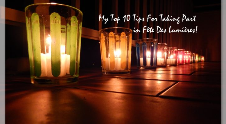[ENG] My Top 10 Tips For Taking Part in Fête Des Lumières!