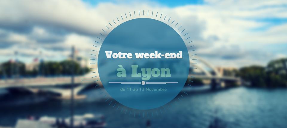Nos coups de cœur du week-end à Lyon (11 au 13 novembre)
