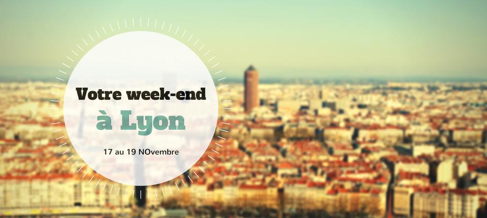 Nos coups de cœur du week-end à Lyon (18 au 20 novembre)