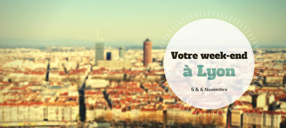 Nos coups de cœur du week-end à Lyon (5-6 novembre)