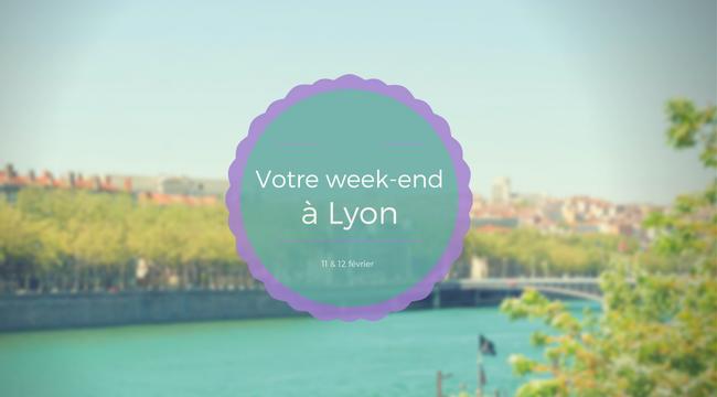 Nos coups de cœur du week-end à Lyon (11-12 février)