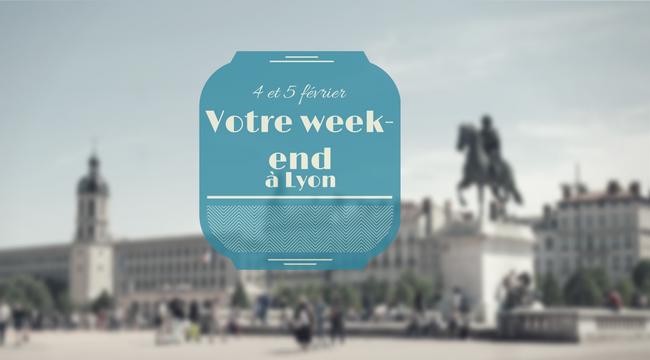 Nos coups de cœur du week-end à Lyon (4-5 février)