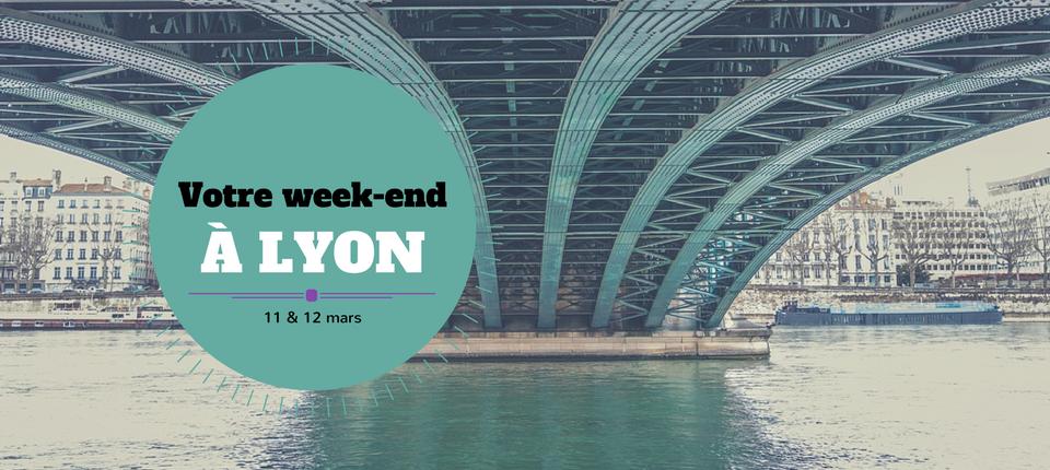 Nos coups de cœur du week-end à Lyon (11-12 mars)