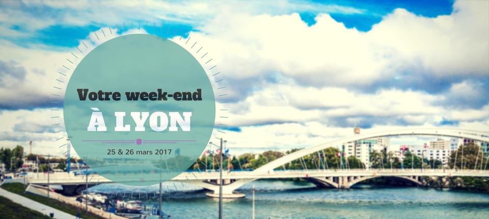 Nos coups de cœur du week-end à Lyon (25-26 mars)