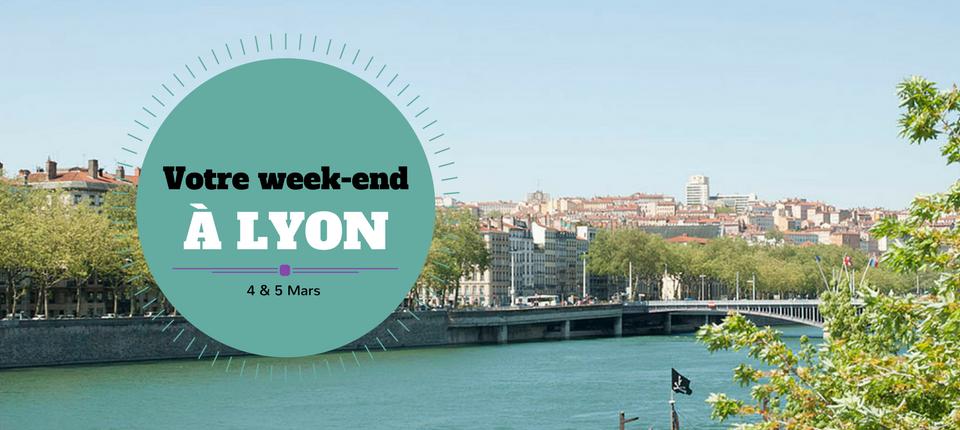 Nos coups de cœur du week-end à Lyon (4-5 mars)