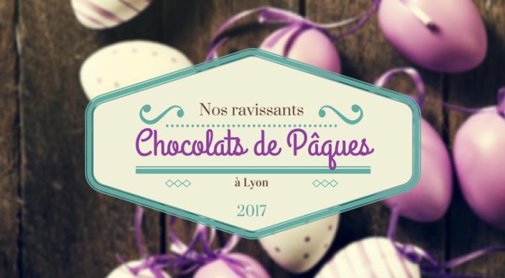 Lèche-vitrines: Chocolats de Pâques à Lyon 2017