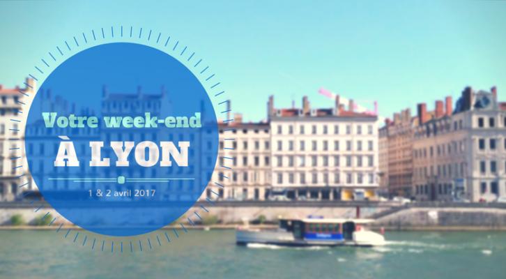 Nos coups de cœur du week-end à Lyon (8-9 avril)