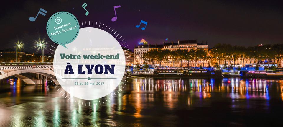 Nos coups de cœur du week-end à Lyon (25 au 28 mai)
