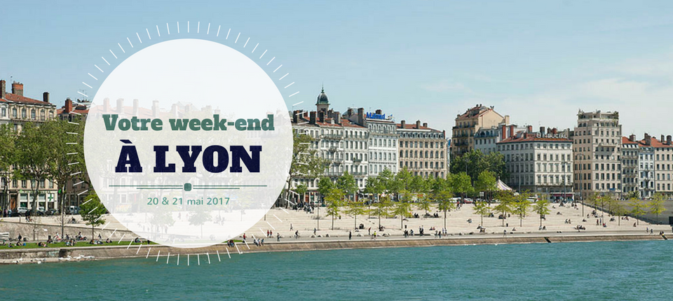 Nos coups de cœur du week-end à Lyon (20-21 mai)