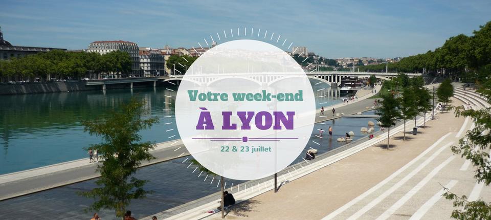 Nos coups de cœur du week-end à Lyon (22-23 juillet)