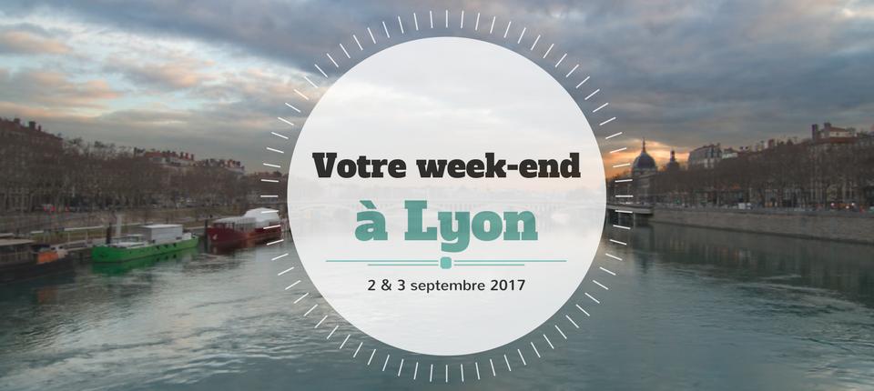 Nos coups de cœur du week-end à Lyon (2-3 septembre)