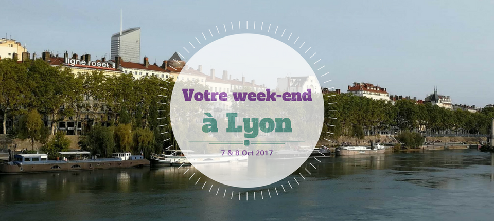 Nos coups de cœur du week-end à Lyon (7-8 octobre)