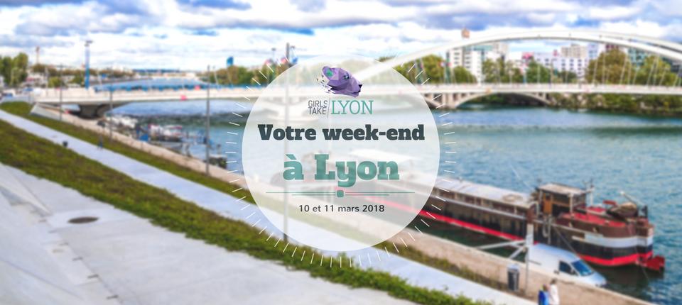 Nos coups de cœur du week-end à Lyon (10 & 11 mars)