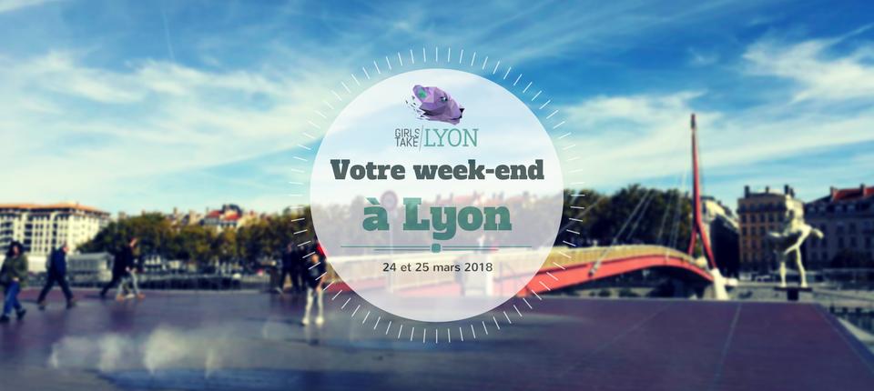 Nos coups de cœur du week-end à Lyon (24-25 Mars)