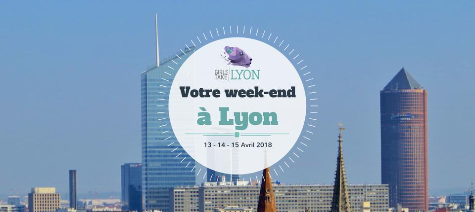 Nos coups de cœur du week-end à Lyon (13 au 15 Avril)