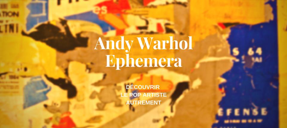 Une exposition pour découvrir Andy Warhol autrement