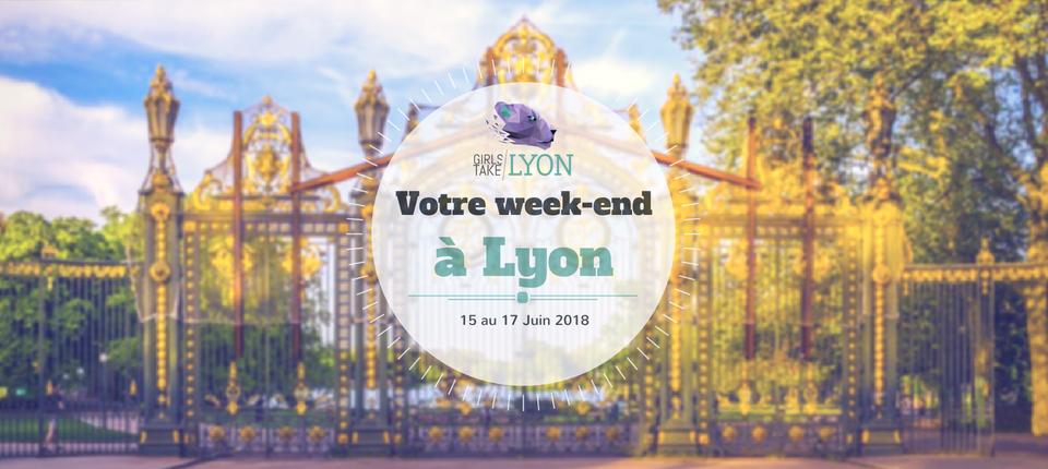 Nos coups de cœur du week-end à Lyon (15-17 Juin)