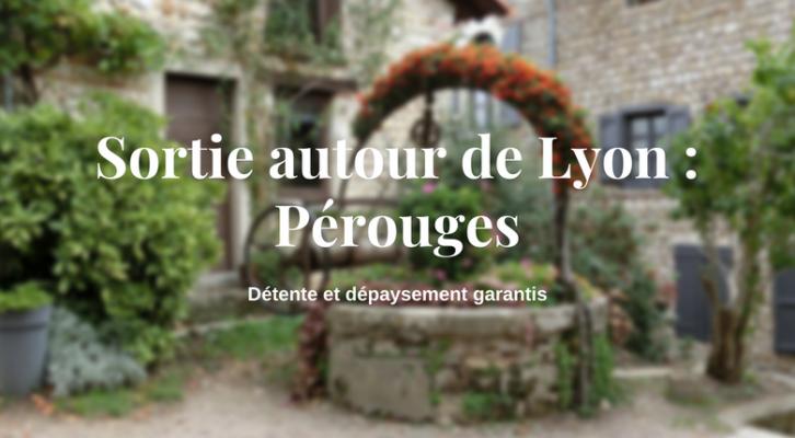 Sortie autour de Lyon : Pérouges