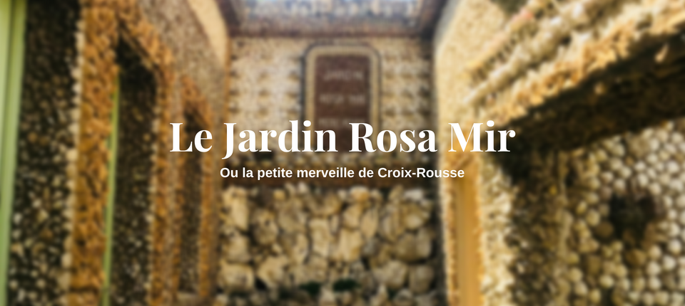 Le Jardin Rosa Mir ou la petite merveille de la Croix-Rousse