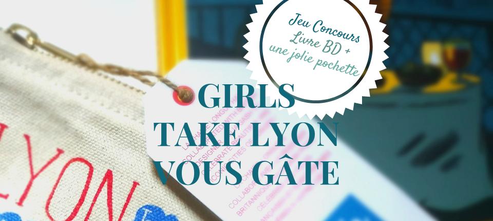 Jeu-Concours : Girls Take Lyon vous offre un joli lot très lyonnais