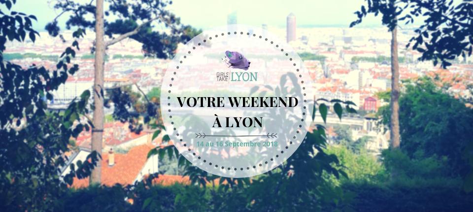 Nos coups de cœur du week-end à Lyon (14 au 16 septembre)