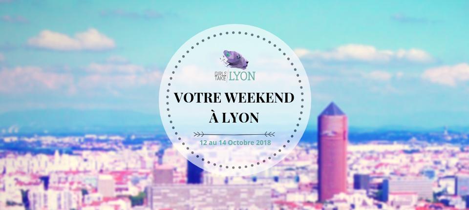 Nos coups de cœur du week-end à Lyon (12 au 14 octobre 2018)