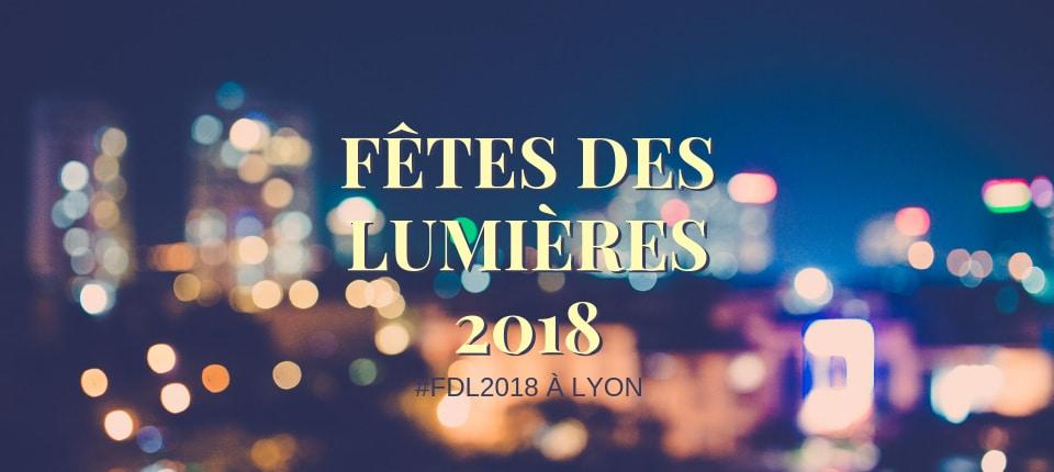 Fête des Lumières 2018 à Lyon #FDL2018