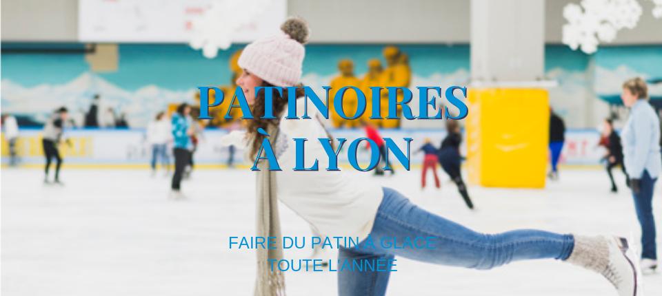 Les patinoires de Lyon toute l'année
