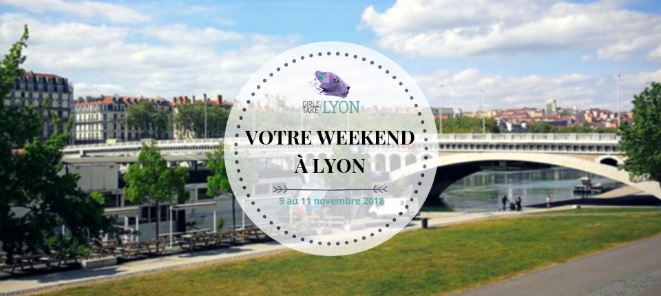 Nos coups de coeur du week-end à Lyon (9 -11 novembre)