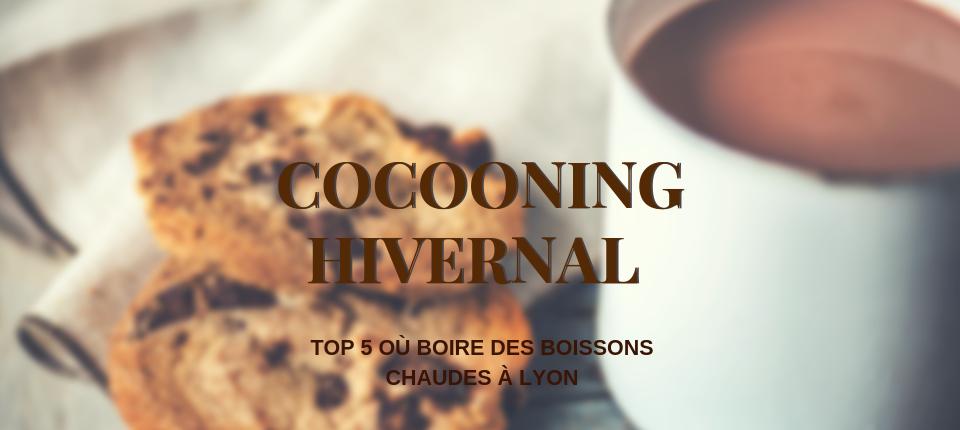 Cocooning hivernal : top 5 où boire des boissons chaudes à Lyon