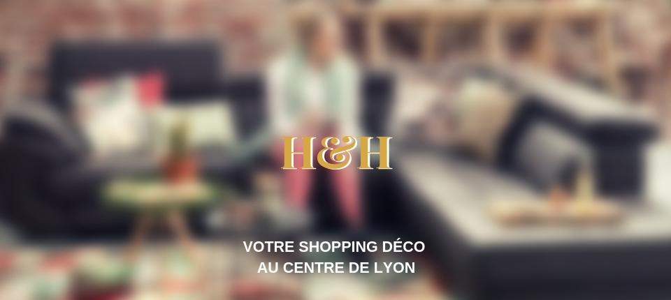 H&H Lyon, une boutique déco stylée en ville