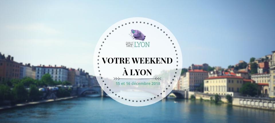 Nos coups de cœur du week-end à Lyon (15-16 décembre)