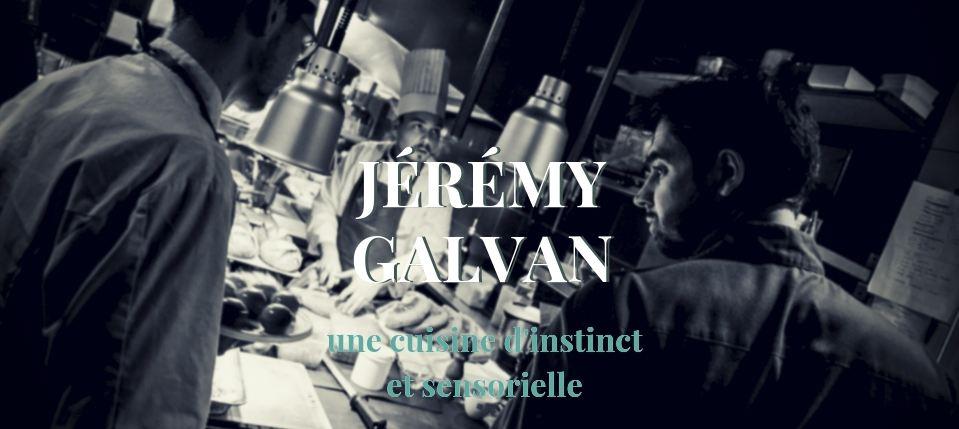 Jeremy Galvan, ou la magie des quatre éléments par le gout