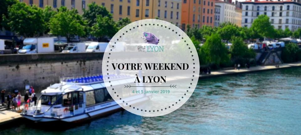Nos coups de cœur du week-end à Lyon (4 et 5 janvier 2019)