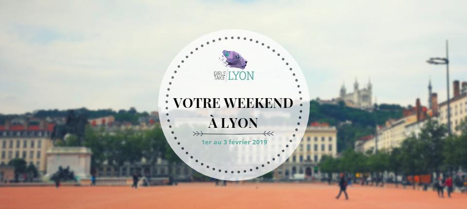 Nos coups de cœur du week-end à Lyon (1 – 3 février)
