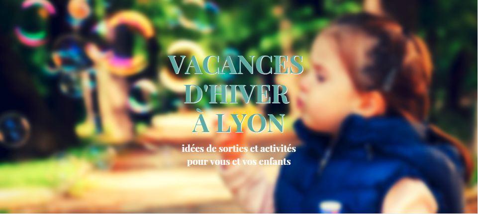 De quoi occuper vos enfants pendant les vacances d'hiver à Lyon