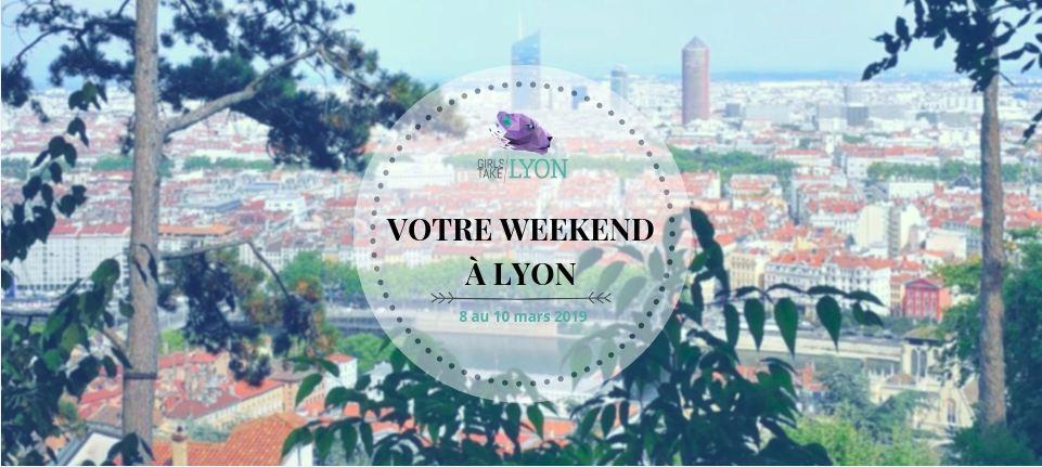 Nos coups de cœur du week-end à Lyon (8 – 10 mars)