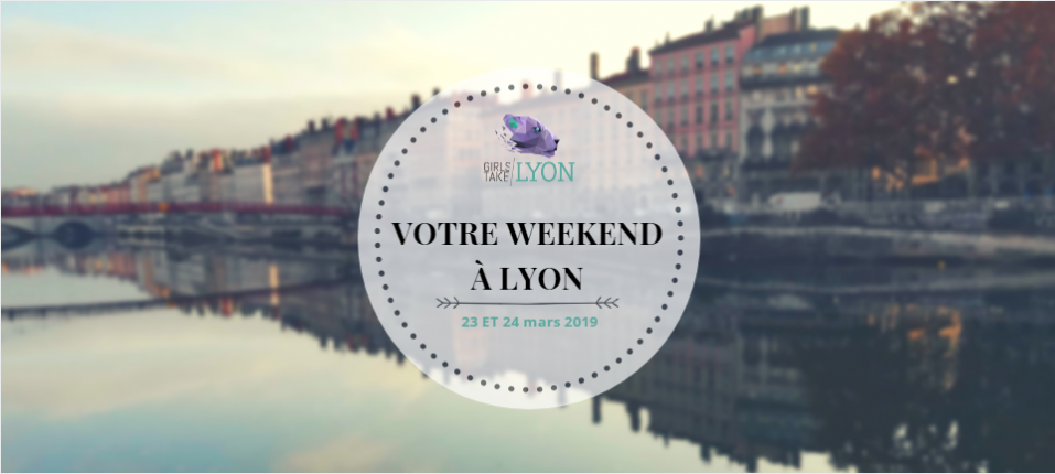 Nos coups de cœur du week-end à Lyon (23-24 mars)
