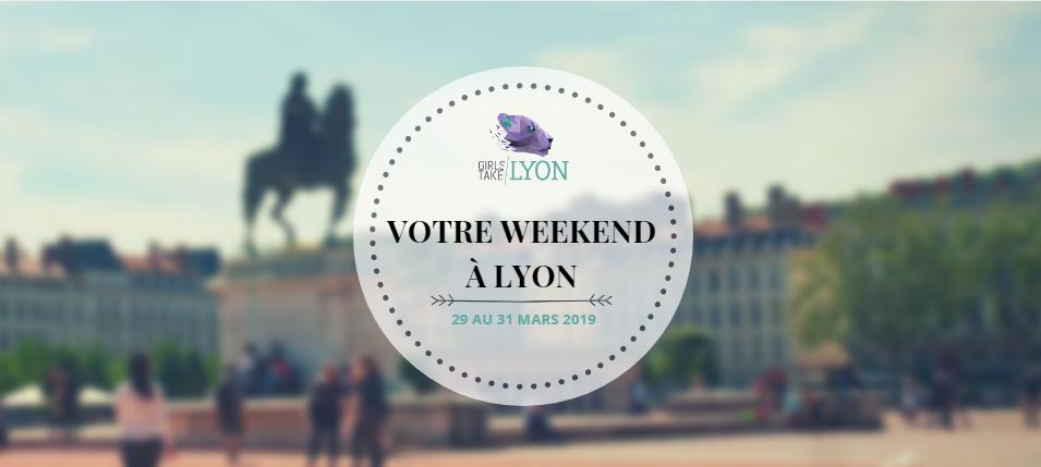 Nos coups de cœur du week-end à Lyon (29 – 31 mars)