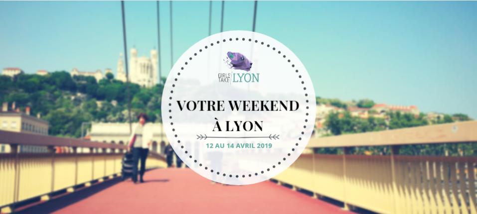 Nos coups de cœur du week-end à Lyon (12 -14 avril)
