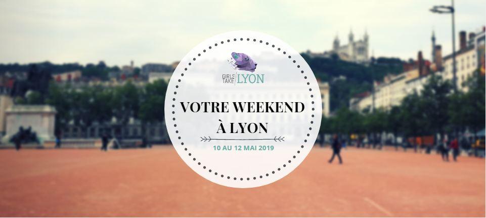 Nos coups de cœur du week-end à Lyon (10 – 12 mai)