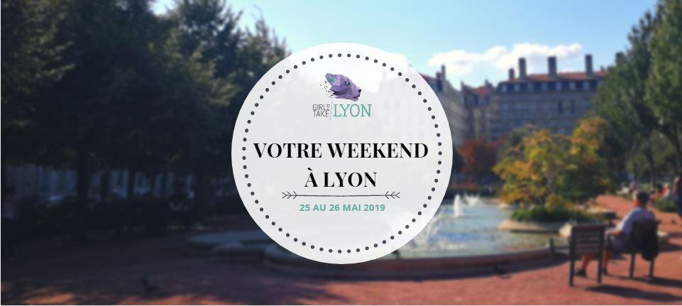 Nos coups de cœur du week-end à Lyon (25-26 mai)