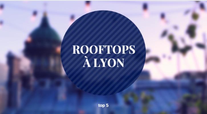 Top 5 - Les Rooftops Lyonnais
