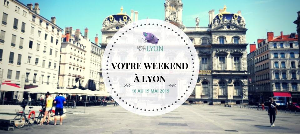 Nos coups de cœur du week-end à Lyon (18-19 mai)