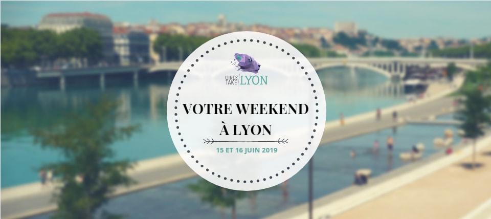 Nos coups de cœur du week-end à Lyon (15 – 16 juin)