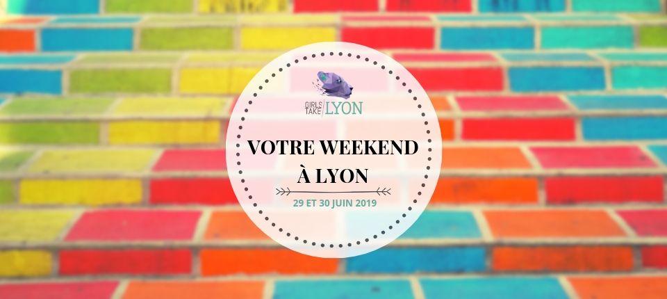 Nos coups de cœur du week-end à Lyon (29-30 juin)